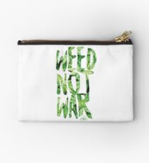 Weed Not War Zipper Pouch