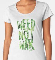 Weed Not War Women's Premium T-Shirt
