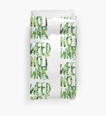 Weed Not War Duvet Cover