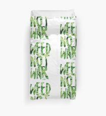 Weed Not War Duvet Cover