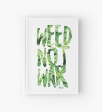 Weed Not War Hardcover Journal
