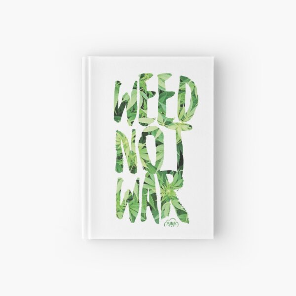 Weed Not War Hardcover Journal