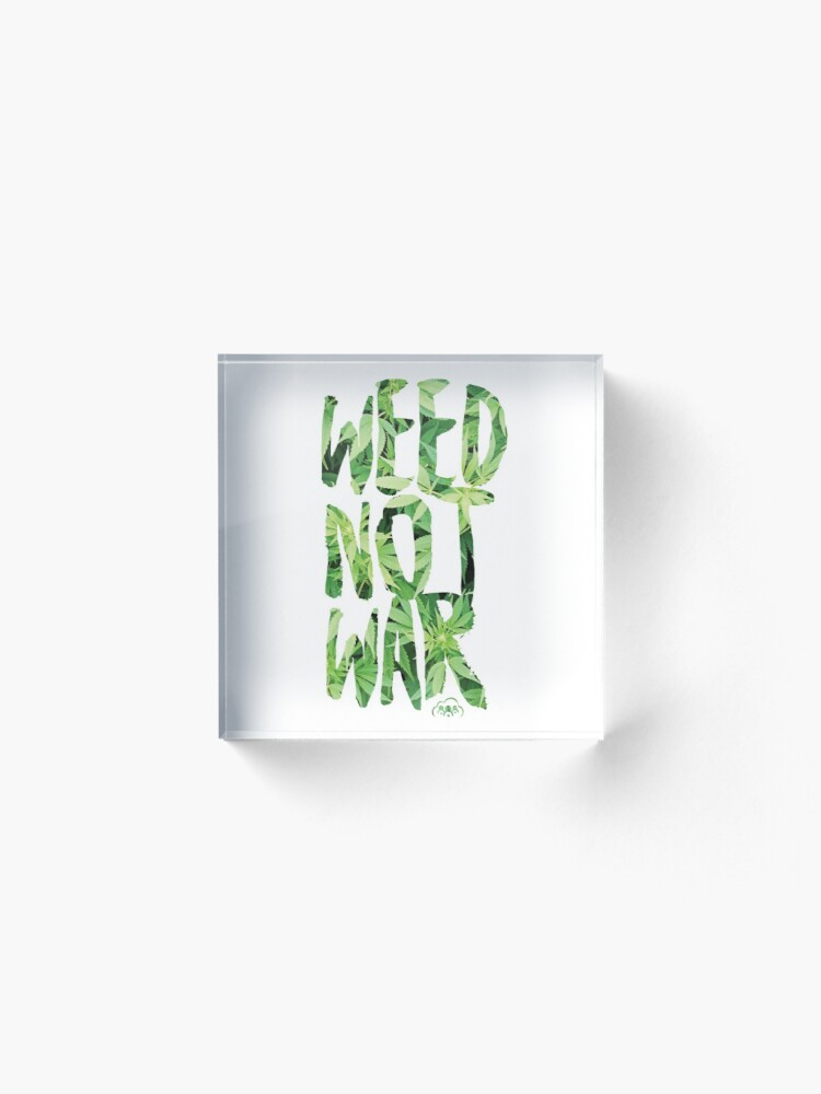 Alternate view of Weed Not War Acrylic Block