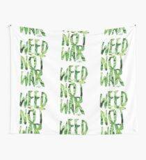 Weed Not War Wall Tapestry