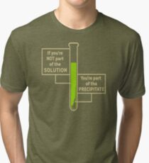 If You Re Not Part Of The Solution YP199 New Product Tri-blend T-Shirt