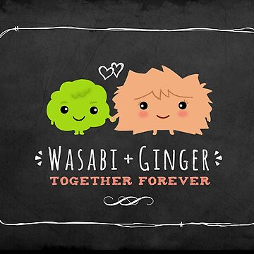 Wasabi and Ginger Together Forever by ShortCoffee