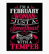 I'm a February Woman just a sweetheart with a temper Photographic Print
