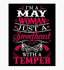 I'm a May Woman just a sweetheart with a temper Photographic Print