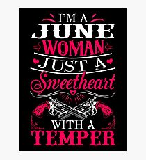I'm a June Woman just a sweetheart with a temper Photographic Print