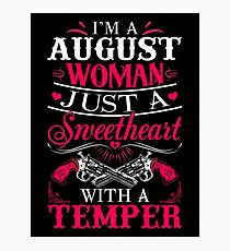 I'm an August Woman just a sweetheart with a temper Photographic Print