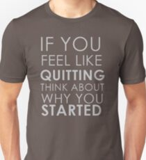 If You Fell Like Quitting Think About Why You Started SV801 Best Product Unisex T-Shirt