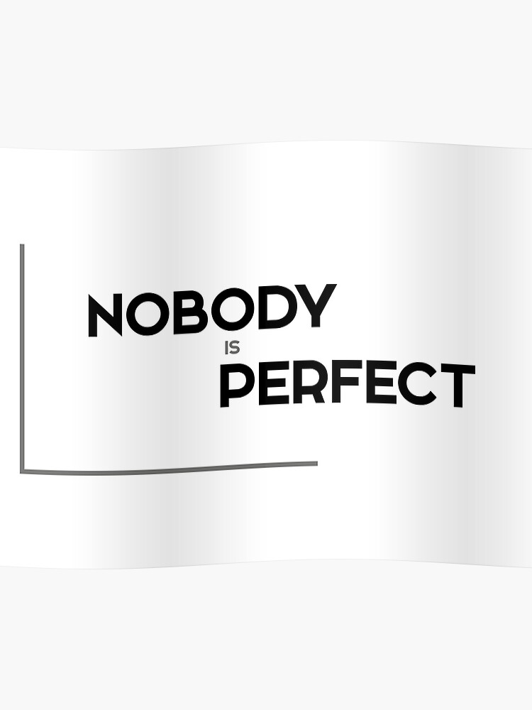 Nobody Is Perfect Modern Quotes Poster By Razvandrc Redbubble