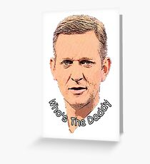 Who's The Daddy Jeremy Kyle Greeting Card