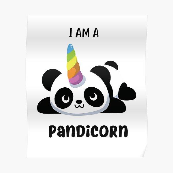 Pandicorn - I Am A Pandicorn Cute Panda Unicorn Poster