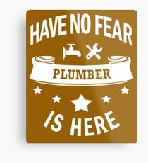 Plumber Have No Fear Birthday Cool Funny Metal Print
