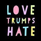 Love Trumps Hate - Rainbow by katrinawaffles