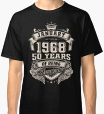 Born in January 1968 - 50 years of being awesome Classic T-Shirt