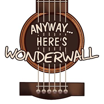 Here's Wonderwall by Talexior