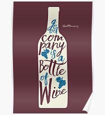 Ernest Hemingway on wine, good company is a bottle of wine, original signature handwritten quote for fun, motivation, inspiration, bar, pub, restaurants, home decor Poster