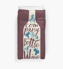 Ernest Hemingway on wine, good company is a bottle of wine, original signature handwritten quote for fun, motivation, inspiration, bar, pub, restaurants, home decor Duvet Cover