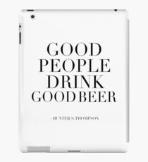 Inspirational Quote,Good People Drink Good Beer,Bar Decor,Quote Prints,restaurant Decor,Kitchen Decor,Bar Decor iPad Case/Skin