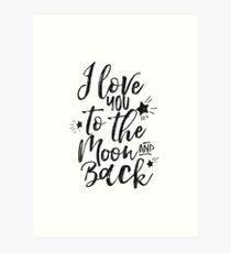 I Love You To The Moon And Back,Nursery Decor,Nursery Wall Art,Kids Gift,Children Decor Art Print