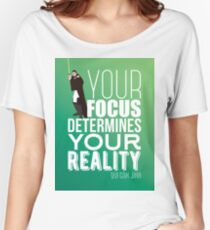 Your focus determines your reality - Qui Gon Jinn Women's Relaxed Fit T-Shirt