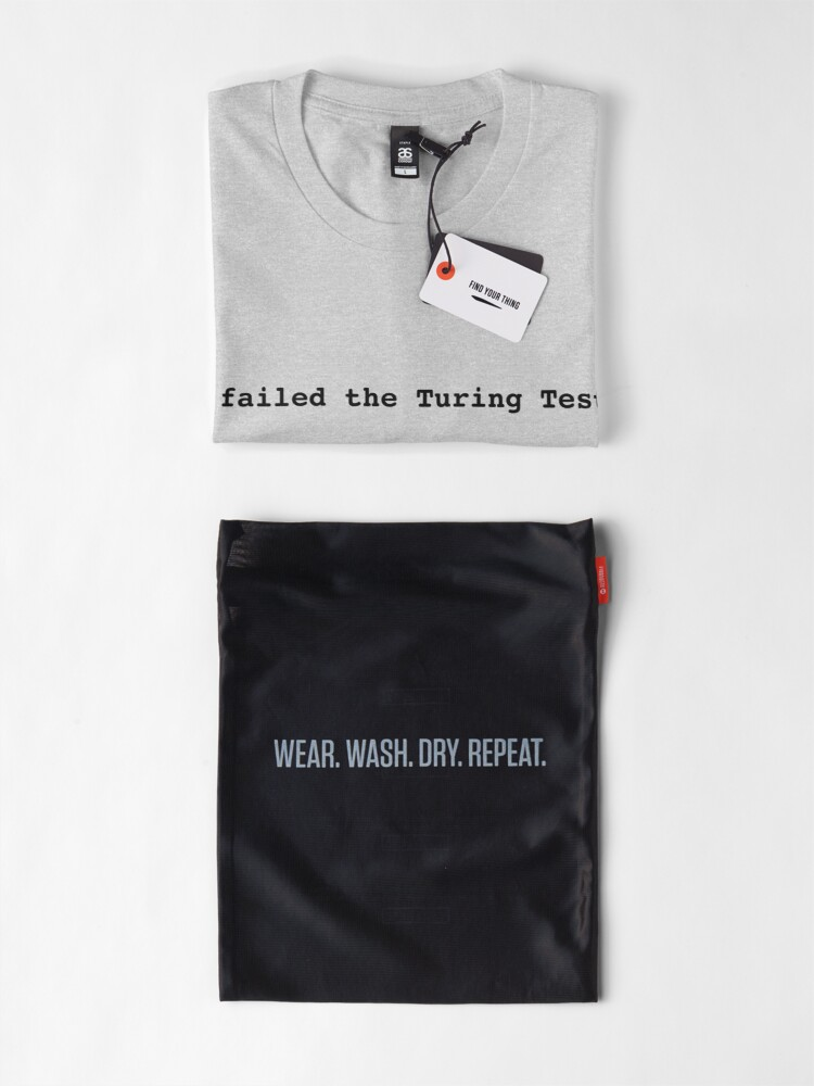Alternate view of I failed the Turing Test. Premium T-Shirt