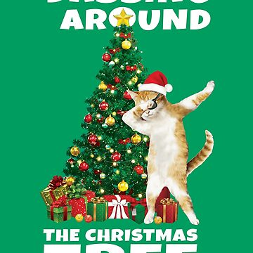 Dabbing Around The Christmas Tree Funny Cat Kitten by TrendyTees12