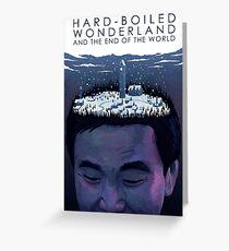 Hard-Boiled Wonderland And The End Of The World - Haruki Murakami Greeting Card