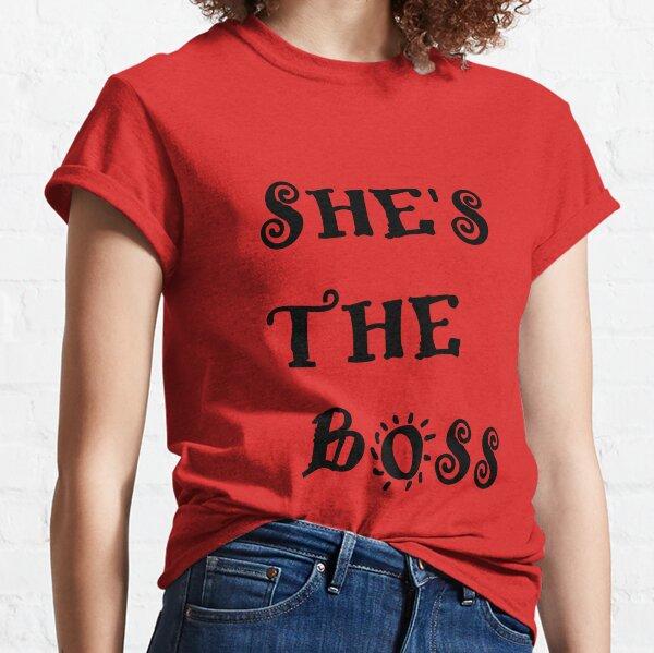 Elle est la patronne T-shirt classique