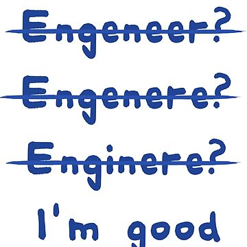 I'm Good with Math (I'm an Engineer) Humorous Tee Shirt by cursotti