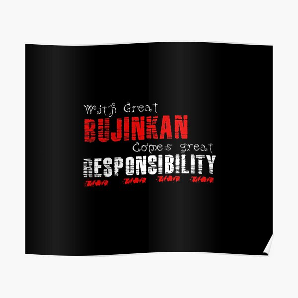 With great Bujinkan comes great responsibility Poster