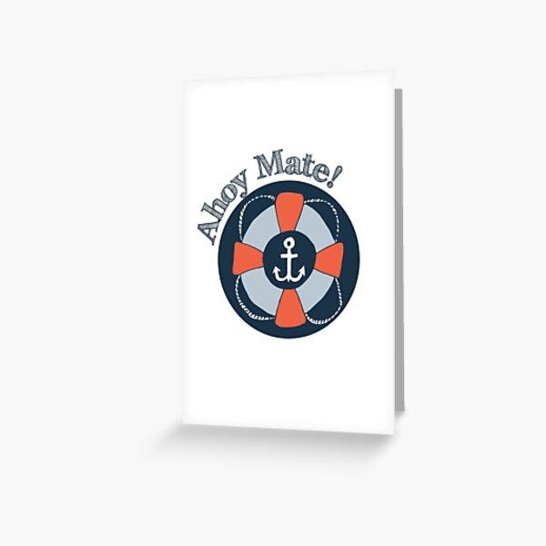 Nautical Adventures: Ahoy Mate! Greeting Card