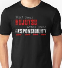 With great Bujutsu comes great responsibility Unisex T-Shirt