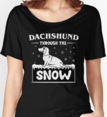 Dachshund through the snow funny christmas gifts for dachshund lover Women's Relaxed Fit T-Shirt