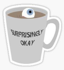 Sherlock - Surprisingly Okay Sticker