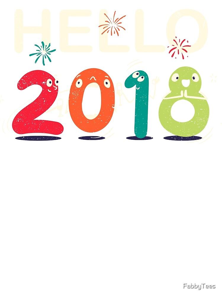 Happy New Year Eve Party Shirt Hello 2018 T Shirt Mug Gift Idea by FabbyTees