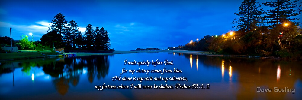 Morning Thoughts of Psalms 62 by Dave  Gosling Designs