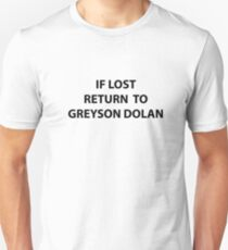 if lost return to greyson dolan Unisex T-Shirt
