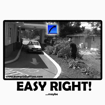 Easy Right! ...maybe by BaronVonRosco