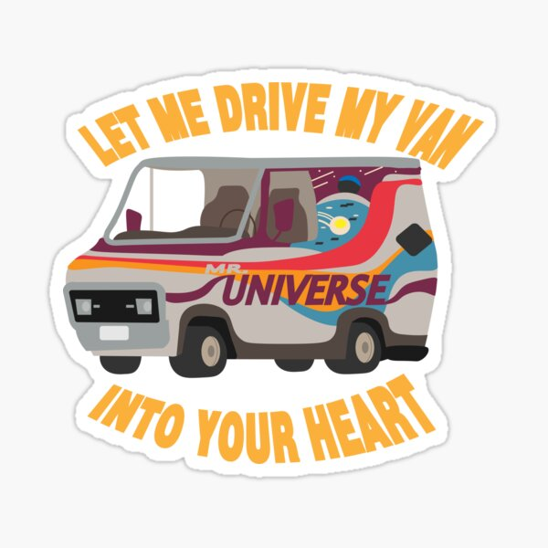 Let Me Drive My Van Into Your Heart Sticker
