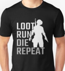 Loot Run Die Repeat PUBG Unisex T-Shirt