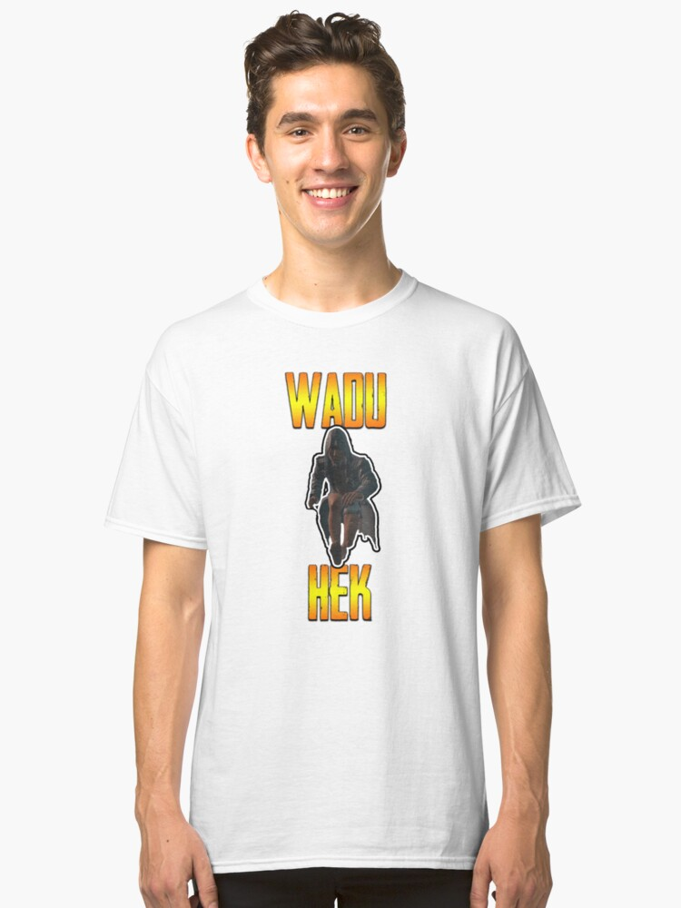 Wadu hek pubg classic t shirt by mouseyrain redbubble for Redbubble t shirts review