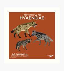 I Am Thankful For Hyaenidae Art Print