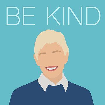 Ellen- BE KIND by thefilmartist
