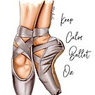 Keep calm ballet on by Elza Fouche