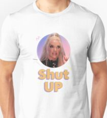 Erika Jayne - Shut Up Unisex T-Shirt