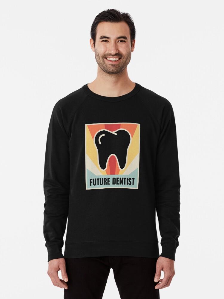 859f2be3a9 Dental Student   Vintage FUTURE DENTIST Poster Lightweight Sweatshirt Front