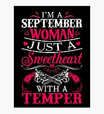 I'm a September Woman just a sweetheart with a temper Photographic Print